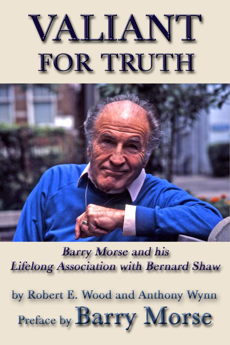 Book cover of &quot;Valiant for Truth&quot; (Barry Morse and Bernard Shaw)